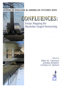 Confluences: Essays mapping the Manitoba–Szeged Partnership